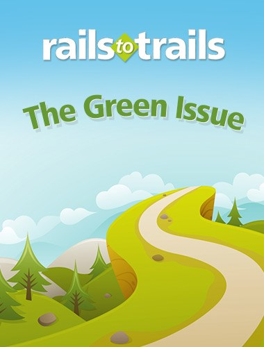 The Green Issue of Rails to Trails Magazine