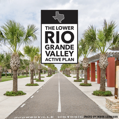 Lower Rio Grande Valley Active Plan TrailNation Project