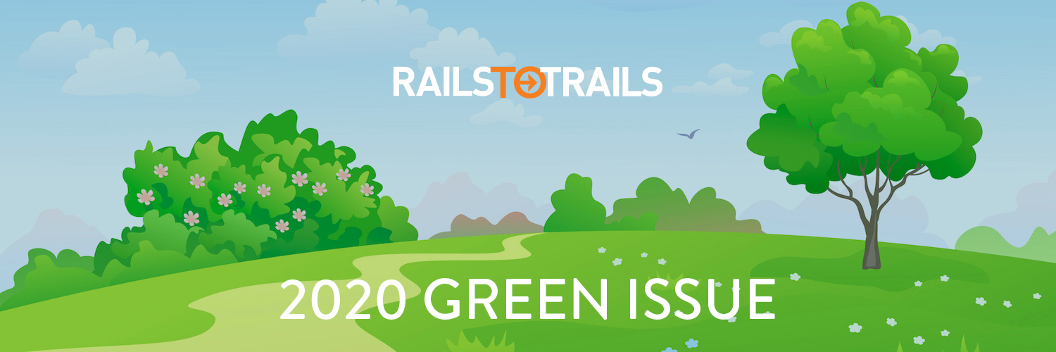 Rails To Trails Magazine's 2020 Green Issue